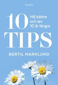 10 Tips : må bättre och lev 10 år längre
