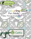 Mindful Design: Colouring Book for Adults: Relax Through Creative Art: Celtic