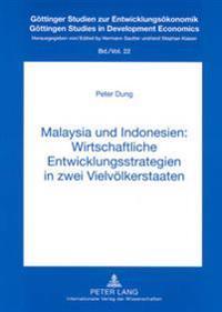 Malaysia Und Indonesien: Wirtschaftliche Entwicklungsstrategien in Zwei Vielvoelkerstaaten