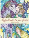 Magical Unicorns and Fairies: Adult Coloring Book: Unicorn Coloring Book, Fairy Coloring Book, Fantasy Coloring Book, Fairies Coloring Book, Adult C