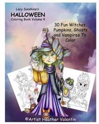 Lacy Sunshine's Halloween Coloring Book Volume 4: Whimsical Witches, Ghosts, Pumpkins and Vampires