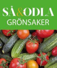 Grönsaker – Så & odla – Handboken för att lyckas med din skörd
