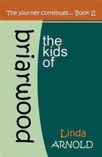 The Kids of Briarwood II: The Journey Continues