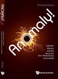 Anomaly! Collider Physics And The Quest For New Phenomena At Fermilab