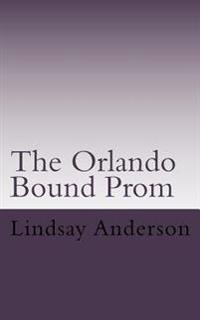 The Orlando Bound Prom: A Lyndsey Kelley Novel