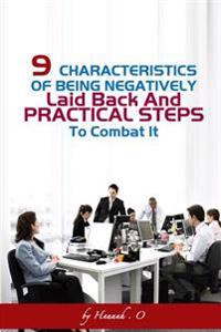 9 Characteristics of Being Negatively Laid Back and Practical Steps to Combat It.