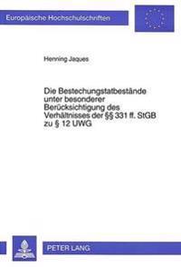 Die Bestechungstatbestaende Unter Besonderer Beruecksichtigung Des Verhaeltnisses Der 331 Ff. Stgb Zu 12 Uwg