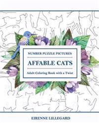 Affable Cats Adult Number Puzzle Pictures: Adult Coloring Book with a Twist