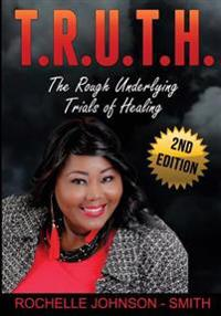 T.R.U.T.H.: The Rough Underlying Trials of Healing