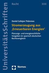 Stromerzeugung Aus 'Erneuerbaren Energien': Planungs- Und Energierechtliche Vorgaben Im Spanisch-Deutschen Rechtsvergleich