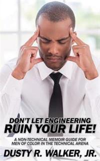 Dont Let Engineering Ruin Your Life