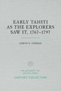 Early Tahiti As the Explorers Saw It, 1767 1797