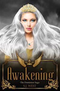 Awakening (the Dominion Saga: Book 1)