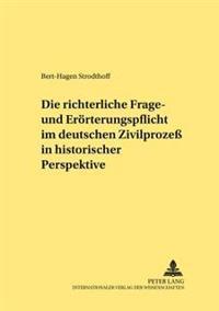 Die Richterliche Frage- Und Eroerterungspflicht Im Deutschen Zivilproze in Historischer Perspektive