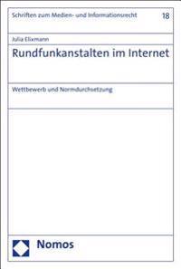 Rundfunkanstalten Im Internet: Wettbewerb Und Normdurchsetzung
