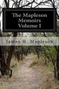 The Mapleson Memoirs Volume I