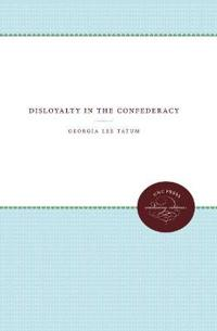 Disloyalty in the Confederacy