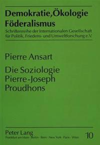 Die Soziologie Pierre-Joseph Proudhons