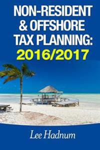 Non-Resident & Offshore Tax Planning: 2016/2017