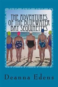 The Adventures of the Bluewater Bay Sequinettes: Four Novellas