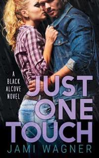 Just One Touch: A Black Alcove Novel