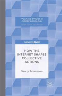 How the Internet Shapes Collective Actions