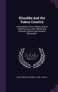 Klondike and the Yukon Country