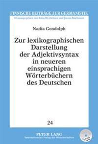 Zur Lexikographischen Darstellung Der Adjektivsyntax in Neueren Einsprachigen Woerterbuechern Des Deutschen