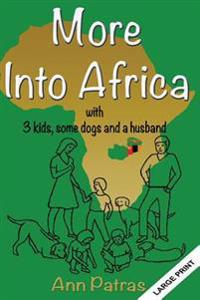 More Into Africa: 3 Kids, Some Dogs and a Husband