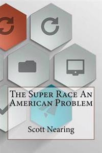 The Super Race an American Problem