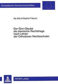 Der Ginn-Glaube ALS Islamische Rechtsfrage Nach Lehren Der Orthodoxen Rechtsschulen