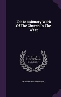 The Missionary Work of the Church in the West