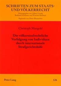 Die Voelkerstrafrechtliche Verfolgung Von Individuen Durch Internationale Strafgerichtshoefe