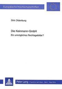 Die Keinmann-Gmbh: Ein Unmoegliches Rechtsgebilde?