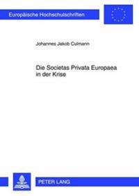 Die Societas Privata Europaea in Der Krise