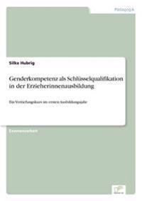 Genderkompetenz ALS Schlusselqualifikation in Der Erzieherinnenausbildung