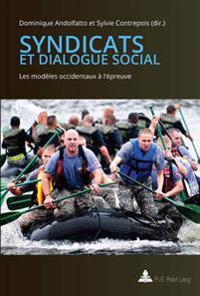 Syndicats Et Dialogue Social: Les Modeles Occidentaux A L'Epreuve