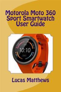 Motorola Moto 360 Sport Watch User Guide