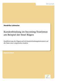 Kundenbindung Im Incoming-Tourismus Am Beispiel Der Insel Rugen