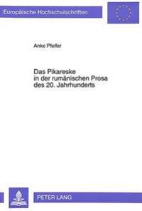 Das Pikareske in Der Rumaenischen Prosa Des 20. Jahrhunderts