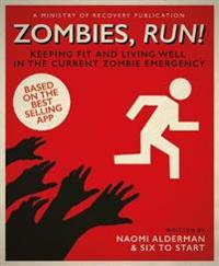 Zombies, run! - keeping fit and living well in the current zombie emergency