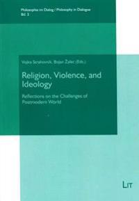 Religion, Violence, and Ideology