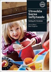 Utveckla barns inflytande : verktyg för förskolan