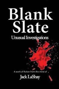 Blank Slate: Unusual Investigations
