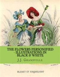 The Flowers Personified - Illustrations in Black & White