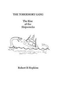 The Tobermory Gang the Rise of the Shipwrecks