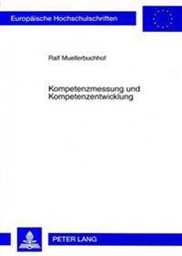 Kompetenzmessung Und Kompetenzentwicklung: Empirische Studien an Technischem Fachpersonal Fuer Instandhaltung Im Hochtechnologiebereich