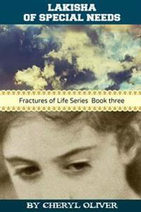 Lakisha of Special Needs: Fractures of Life Series Book Two