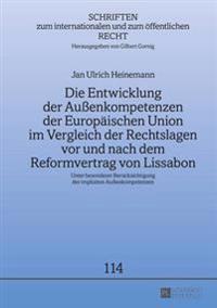 Die Entwicklung Der Auenkompetenzen Der Europaeischen Union Im Vergleich Der Rechtslagen VOR Und Nach Dem Reformvertrag Von Lissabon: Unter Besonderer