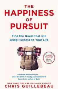 Happiness of pursuit - find the quest that will bring purpose to your life